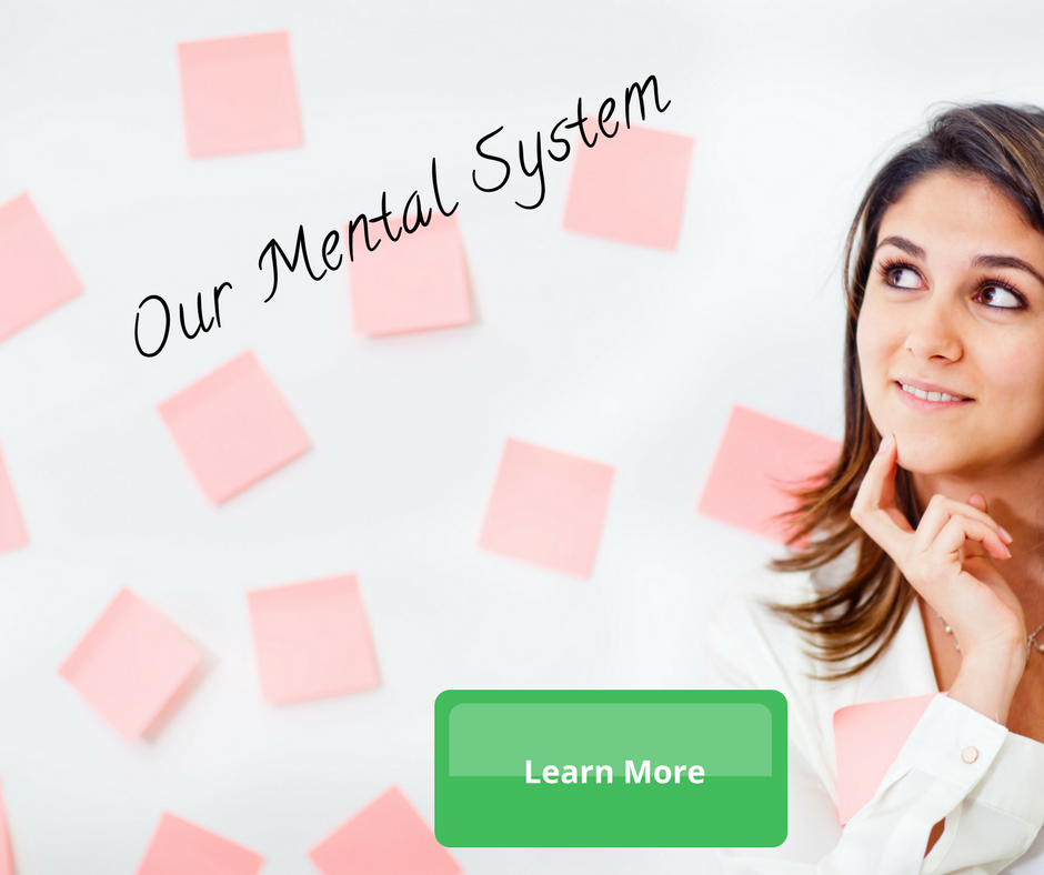 Our Mental System