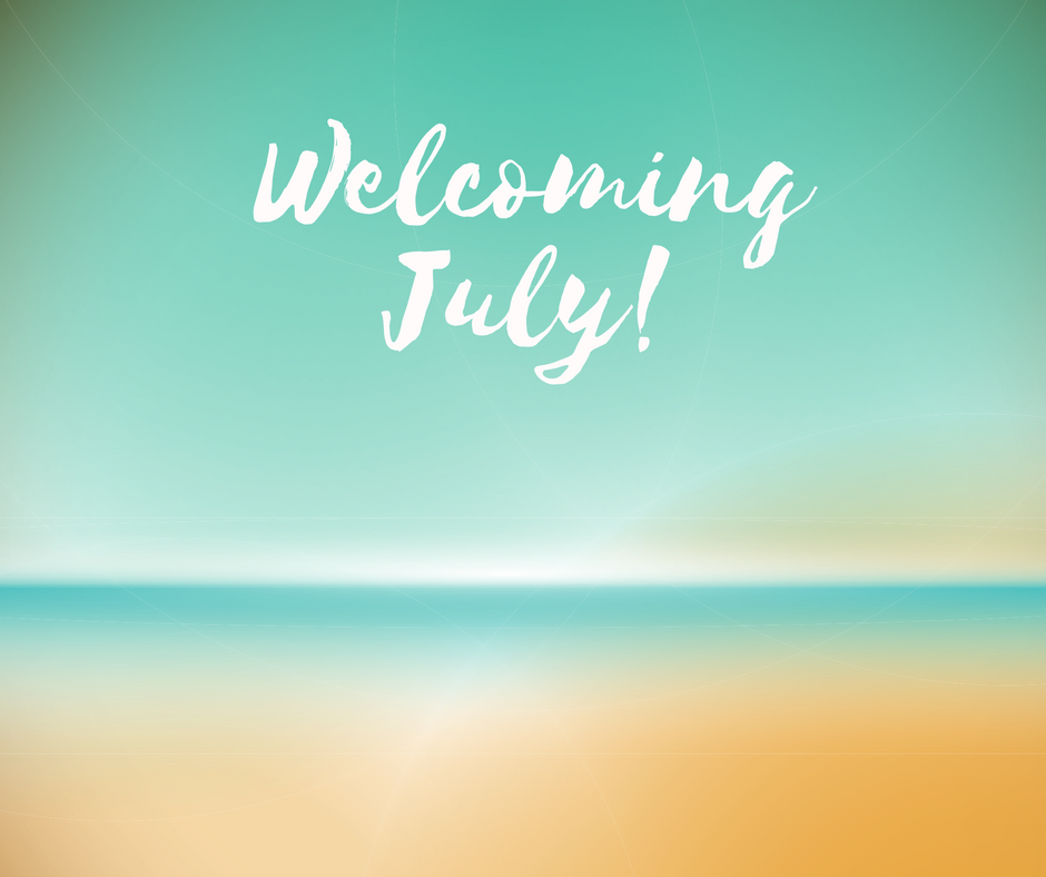 Welcome To July!