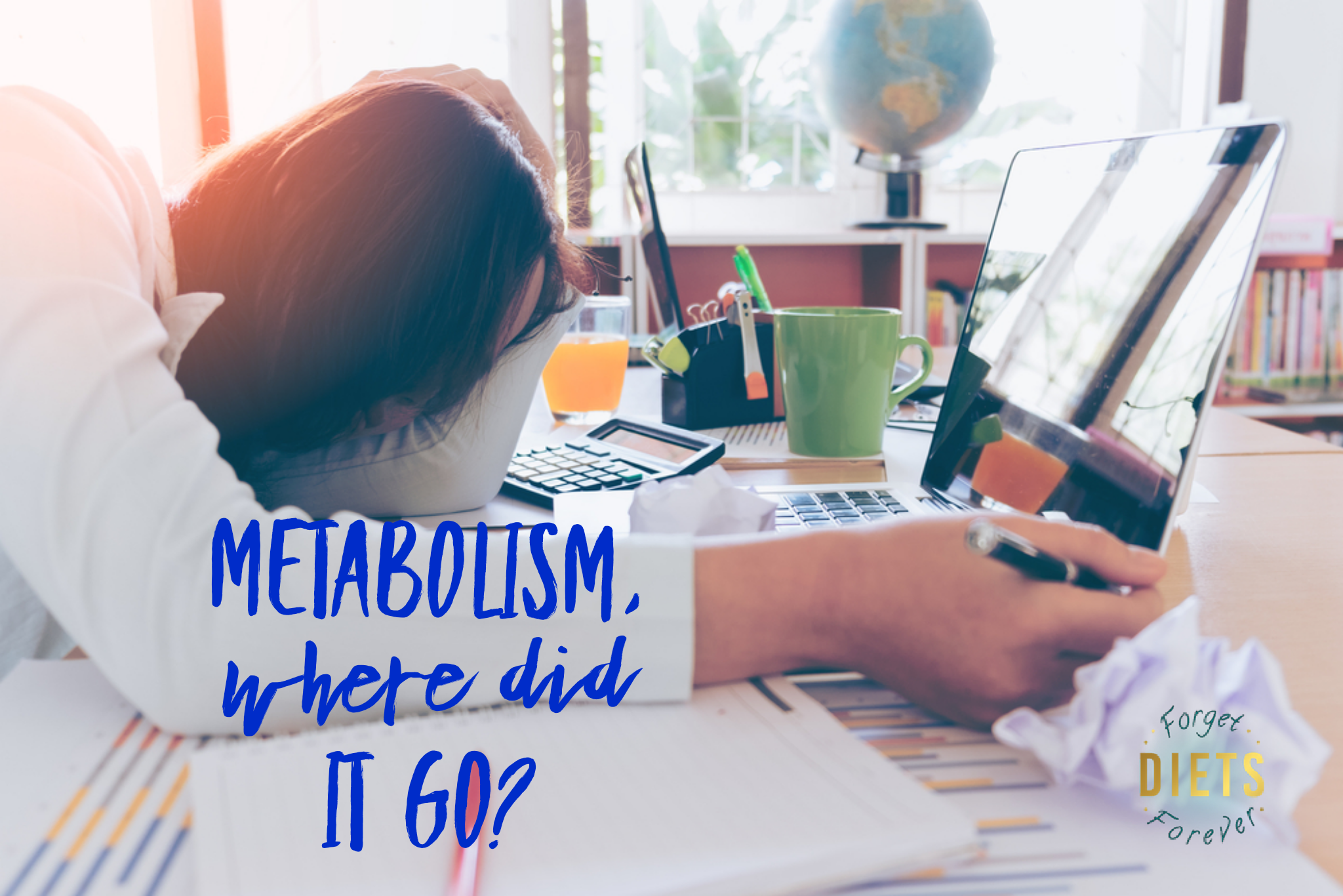 Metabolism – Where Did It Go???