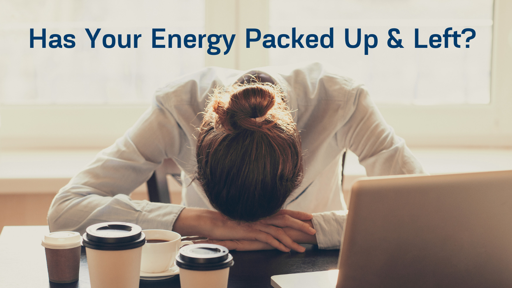 Has Your Energy Packed Up And Left?